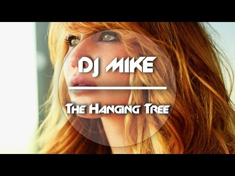 The Hanging Tree (Radio Edit by DJ Mike D) *FULL VERSION* (Download In Description)