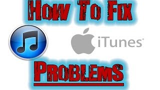 How to (EASILY) find and fix iTunes problems on windows 8 + 7 + Vista + XP