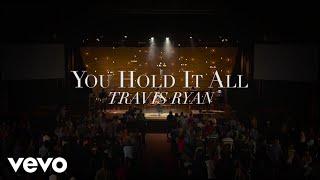 Travis Ryan - You Hold It All (Lyric Video)