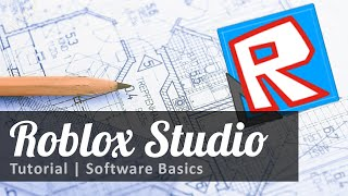 ROBLOX | Studio Tutorial - Software Basics