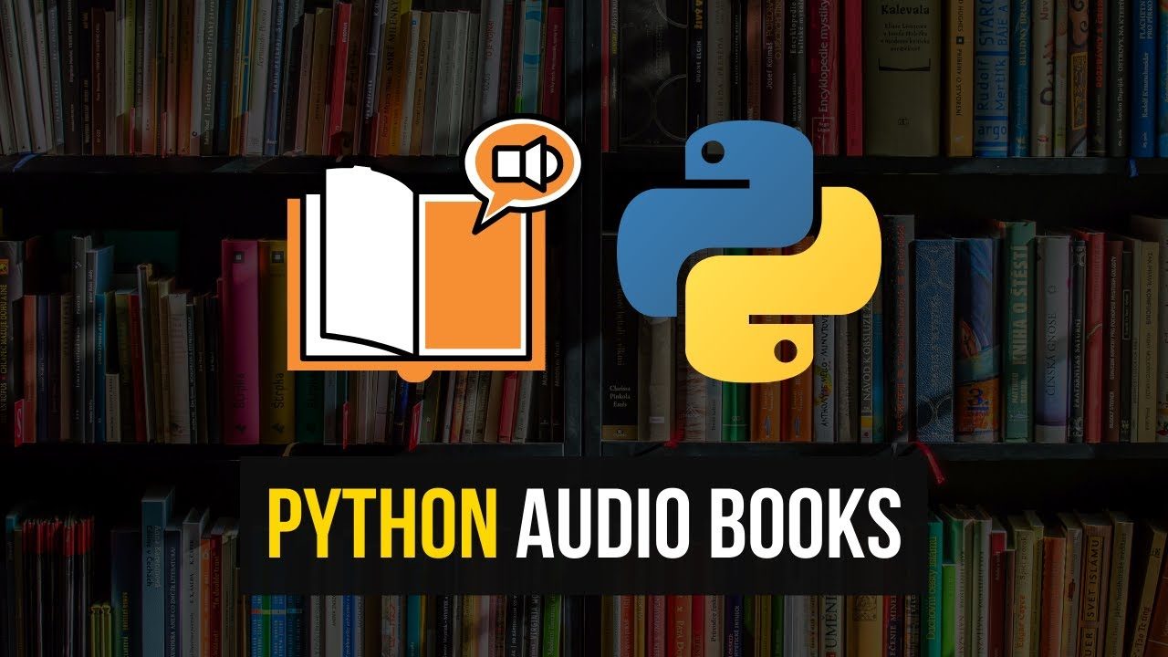 Creating Your Own Audiobooks in Python