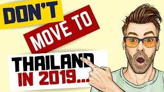 Don't Move to Live in Thailand 2019 ❤️