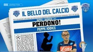 Peppe Iodice, Lettera di Perdono a Sarri, Il Bello del Calcio 28/09/2015