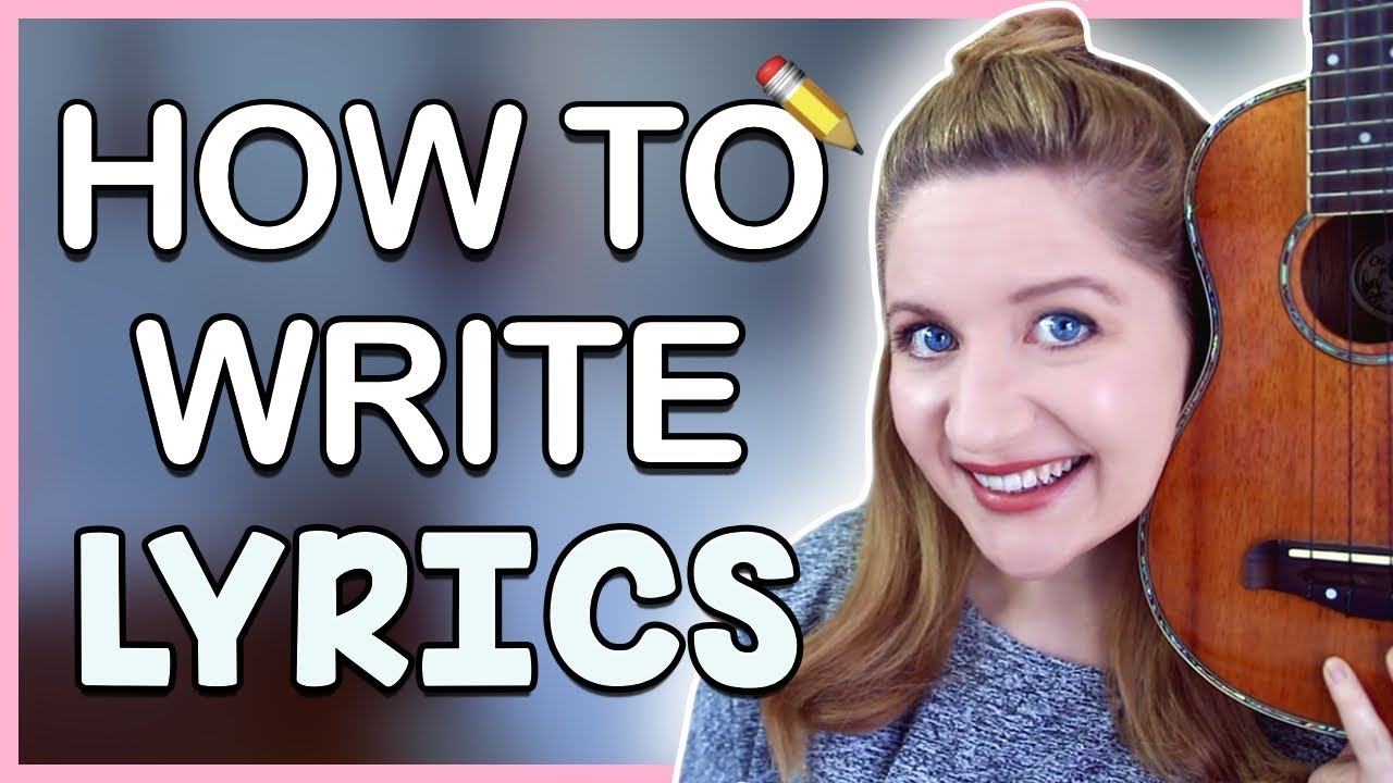 How To Write Lyrics For A Song (Songwriting 17)