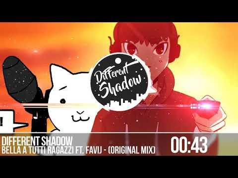 Different Shadow - Bella a tutti ragazzi ft.Favij. (Original Mix)