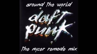 Daft Punk - Around The World (The Nycer Remode Mix)