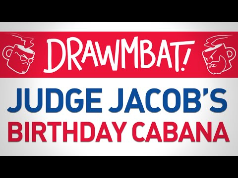 Judge Jacob's Birthday Cabana - DRAWMBAT