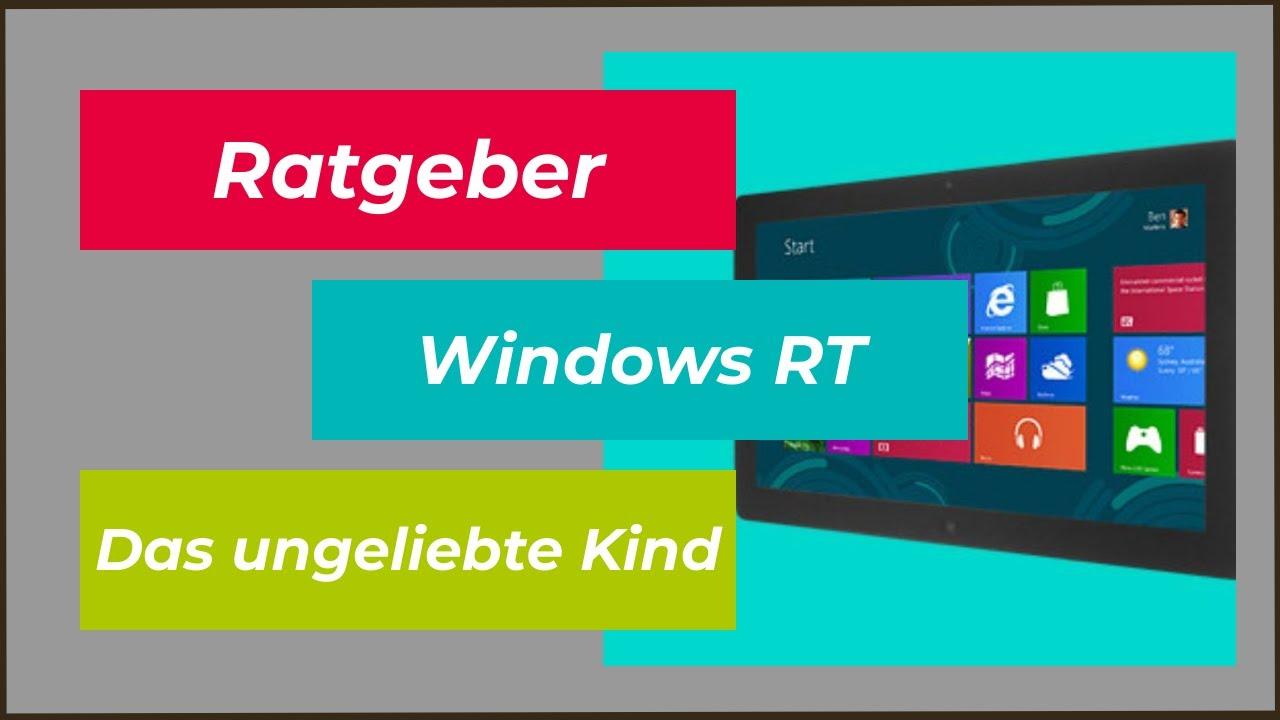 Windows RT - Das ungeliebte Kind der Windows Familie oder nur  Missverstanden?