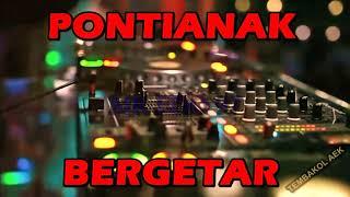 Download lagu Dg nonstop pontianak bergetar