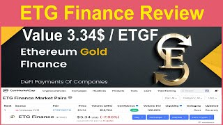 ETG Finance Review || Value 3.34$ / ETGF || Ethereum Gold Finance is a Defi Payment of Companies
