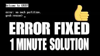How to Fix Grub Error: No such partition Grub Rescue (100% Working)