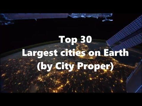 Top 30 Largest Cities on Earth (by City Proper)