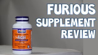 Now Acai Antioxidant Super Fruit Supplement Review | Furious Supplement Reviews