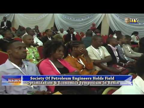 Society Of Petroleum Engineers Holds Field Optimization & Economics Symposium In Benin