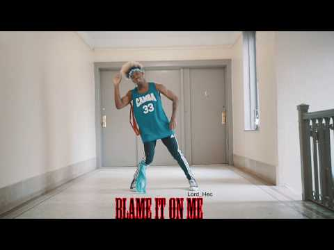 Lord Hec - Blame It On Me | Dance Visual