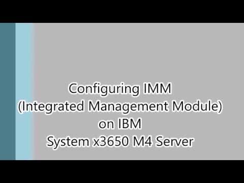 Configuring Imm On Ibm System X3650 M4 Server Youtube