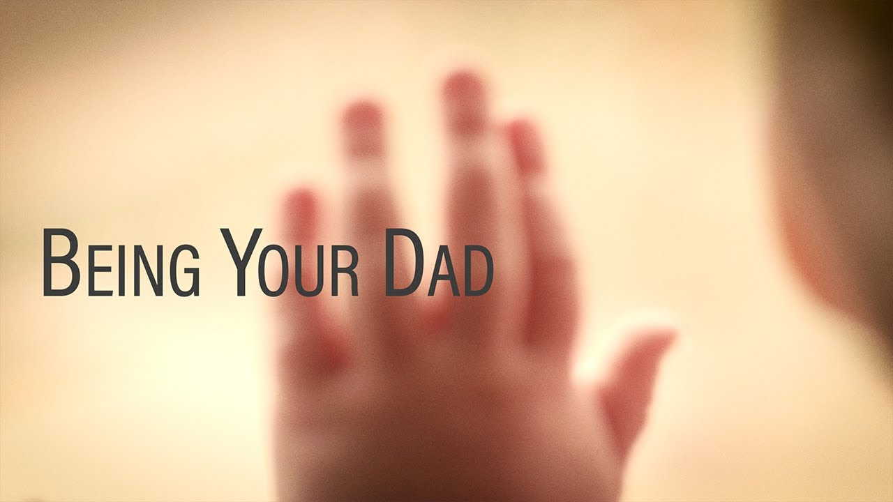 Being Your Dad | Film Circuit