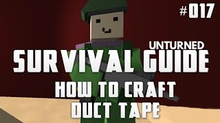 Unturned Survival Guide 017: How To Craft Duct Tape