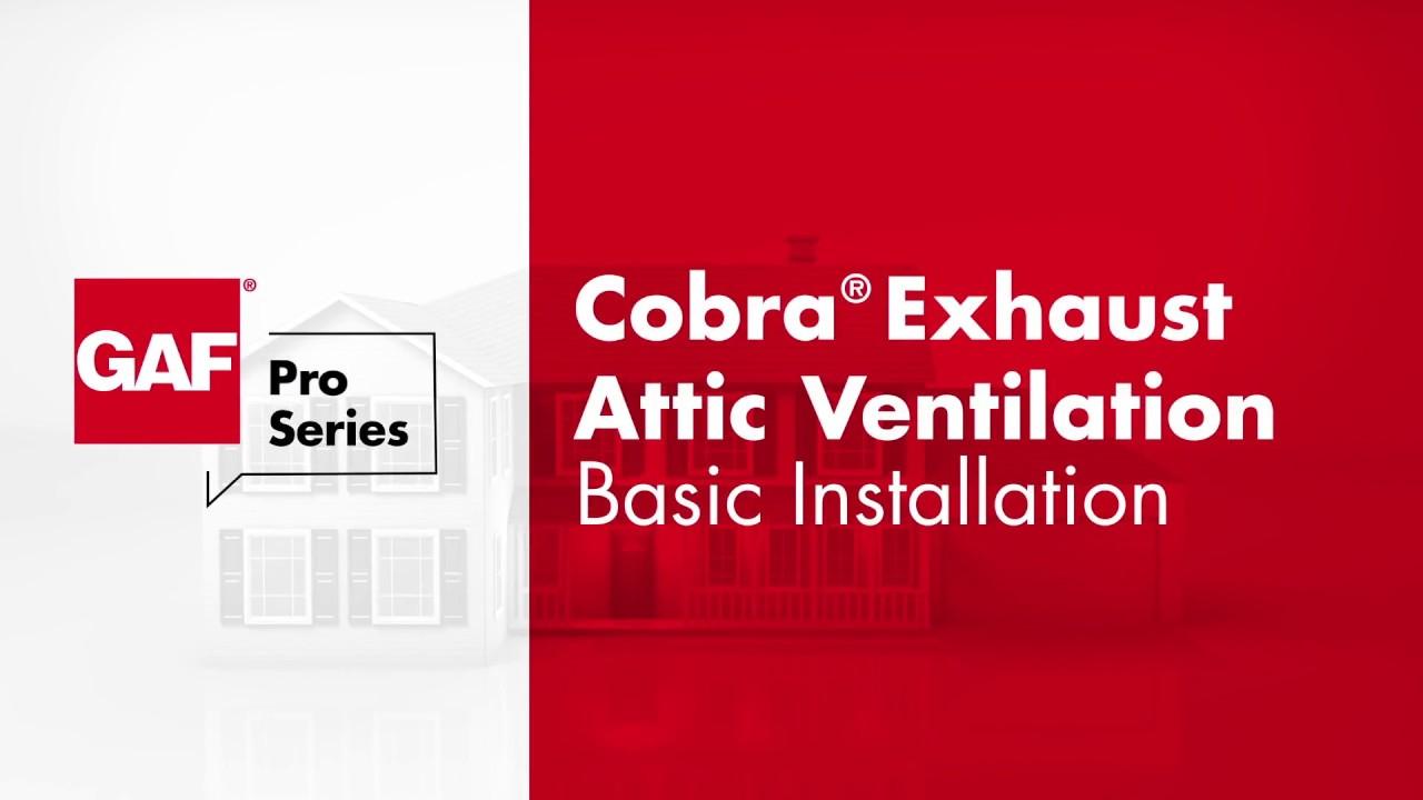 how to install cobra exhaust attic ventilation gaf pro series