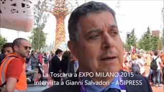 La Toscana a EXPO MILANO 2015   INTERVISTA A GIANNI SALVADORI   AGIPRESS