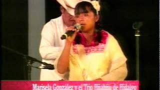 Marisela González y el Trío Huasteco Hñahñú -AL VALLE DEL MEZQUITAL-Ago-2010-..mpg