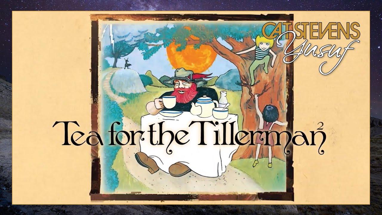 Yusuf / Cat Stevens – Out Now: Tea for the Tillerman²