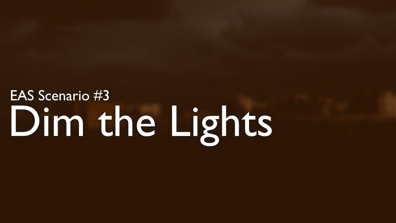 Download EAS Scenario #3 - Dim the Lights