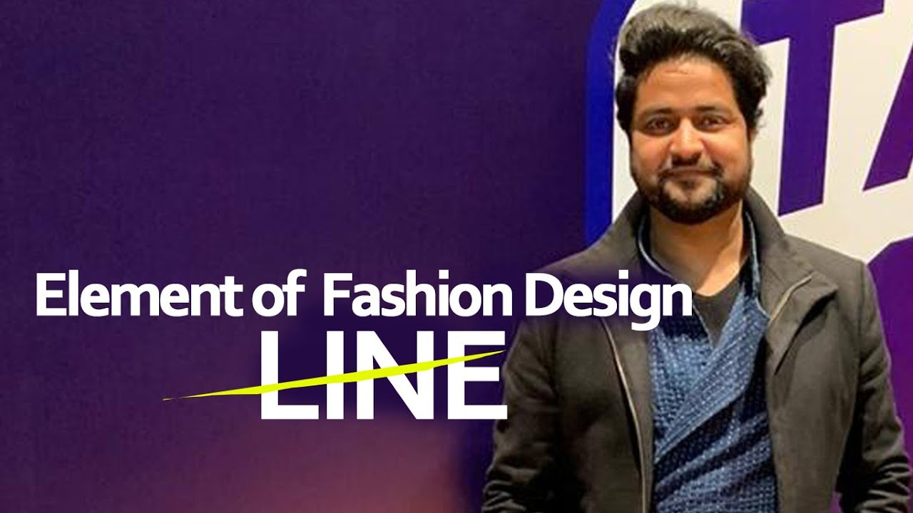 Elements Of Fashion Design Line Youtube