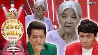 Thách thức danh hài 6 | Tập 10 FULL: Trấn Thành bật khóc vì câu chuyện xót xa của thánh chửi 75 tuổi