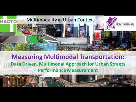 Measuring Multimodal Transportation: Data Driven, Multimodal Approach for Urban Streets