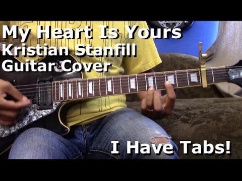 My Heart Is Yours By Kristian Stanfill Lead Guitar I Have Tab