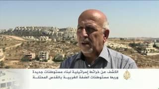 الكشف عن خرائط  إسرائيلية لبناء مستوطنات جديدة
