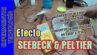 Efecto Seebeck Peltier. Crear electricidad del calor