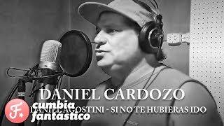 Daniel Cardozo ft Daniel Agostini - Si no te hubieras ido │ Cd Y amigos