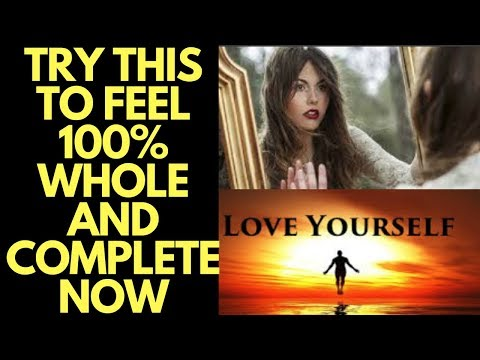 Self-Love Exercise to Feel 100% Whole and Complete NOW
