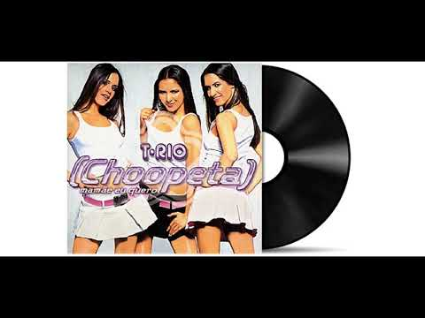 T-Rio - Choopeta (Mama Eu Quero) [Audio HD]