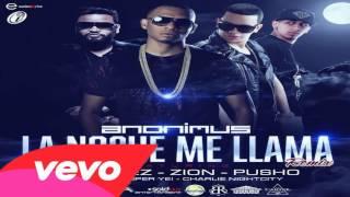Anonimus Ft. J Alvarez, Zion Y Pusho - La Noche Me Llama (Official Remix) | REGGAETON 2014