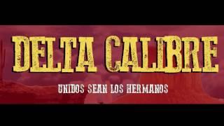 Delta Calibre - Unidos Sean Los Hermanos (Letra/Lyrics)