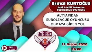 Ermal KURTOĞLU (Eski A Milli Takım ve Euroleague Oyuncusu)