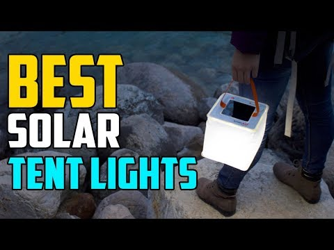 Best Solar Tent Lights - The Top 4 Best Solar Tent Light For Campaign