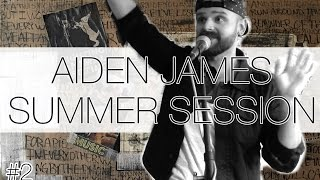 "Summer Session 2 ""Best Shot"" - Aiden James HD"