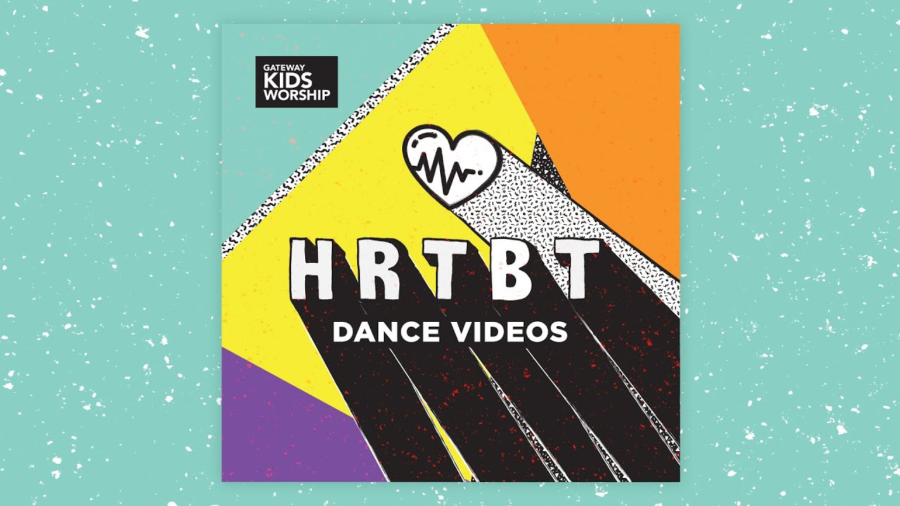 Heartbeat Dance Videos Long Play Gateway Kids Worship Youtube