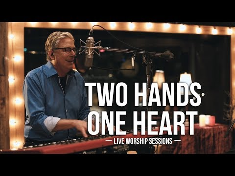 Don Moen - Two Hands One Heart | Live Worship Sessions