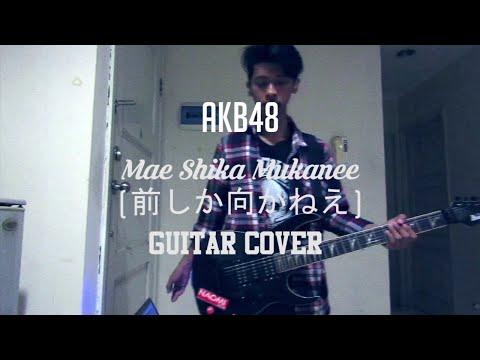 AKB48 - Mae Shika Mukanee (Guitar Cover)