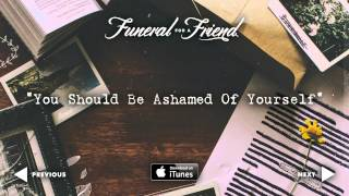 Funeral For A Friend - You Should Be Ashamed Of Yourself