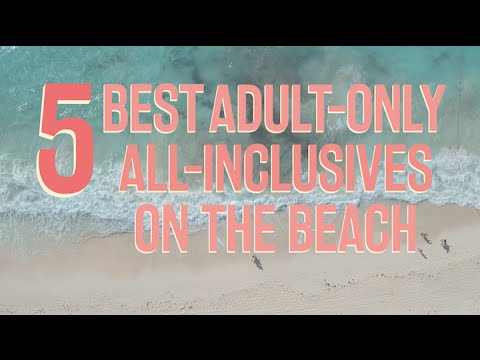 The Best Adults-Only All-Inclusives on the Beach