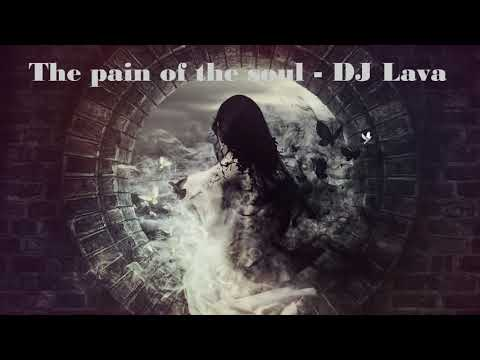 DJ Lava - The pain of the soul (Original Mix) 2019