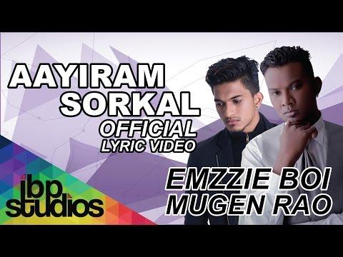 emzzie-boi---aayiram-sorkal-feat-mugen-rao-mgr-(lyric-video)
