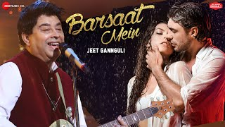 Barsaat Mein | Jeet Gannguli | Rashmi Virag | Aditya Dev | Zee Music Originals