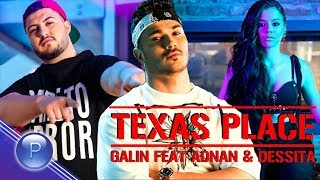 GALIN ft. ADNAN BEATS & DESSITA - TEXAS PLACE / Галин ft. Adnan Beats & Dessita - Texas Place, 2018